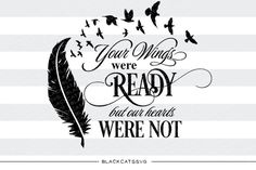 Your wings were ready but our hearts were not - SVG By BlackCatsSVG