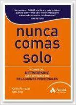 NUNCA COMAS SOLO 3ªED.: Claves del NETWORKING para optimizar tus relaciones personales: Amazon.es: KEITH FERRAZZI, TAHL RAZ, Belén Garcia Alvarado: Libros