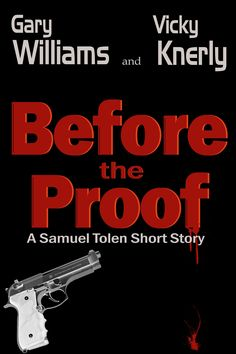 """Gary Williams & I advertised that our upcoming short story, """"Before the Proof,"""" would be free; however, we have learned that our publisher's book distribution channels require a minimum charge of 99¢. To offset this cost to you, when our next e-novel, Indisputable Proof, is released in September, instead of pricing it at 3.99 as planned, we've worked with our publisher to reduce the price to 2.99. Thanks for understanding. Look for """"Before the Proof"""" for $0.99 this week wherever ebooks are…"""