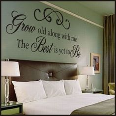Grow old along with me vinyl wall quote quotes i love in 2019 спальня, дом, Wall Vinyl Decor, Bedroom Diy, Master Bedroom, Wall, Home Decor, Bedroom Wall, Cool Walls