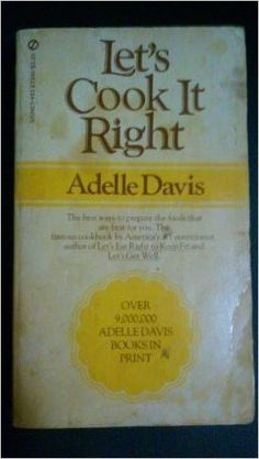 Let's Cook It Right: Adelle Davis: 9780451053787: Amazon.com: Books