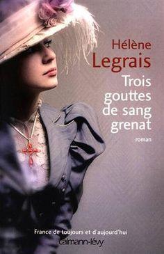 https://flic.kr/p/PxRjB1 | FRANCE Hélène Legrais Trois gouttes de sang grenat Calmann-lévy © David et Myrtille - Arcangel