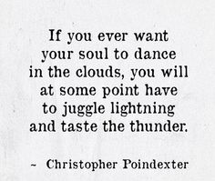 juggle lightning & taste thunder // christopher poindexter #strong #keepgoing