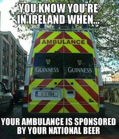 You know you're in Ireland when your ambulance is sponsored by beer.