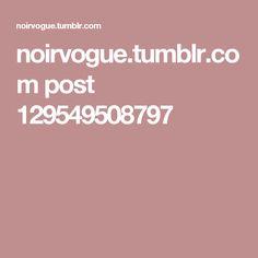 noirvogue.tumblr.com post 129549508797