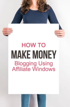 How To Make Money Blogging Using Affiliate Windows #howtomakemoney #blogging #blogger #affiliatemarketing