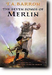 The Seven Songs of Merlin by T. A. Barron 1997, HC/DJ AUTOGRAPHED 1st/1st  Autographed Copy, Hardcover with dust jacket 1st/1st