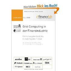 Grid Computing in der Finanzindustrie: Ein Herausgeberband des D-Grid-Projekts FinGrid