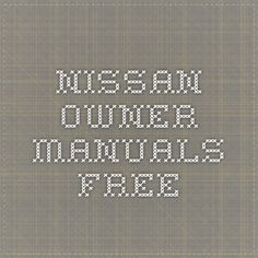 Nissan Owner Manuals FREE