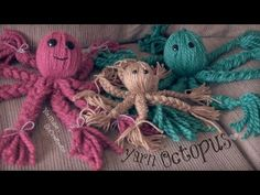 Yarn Octopuses Instructions Video Tutorial Cute Ideas