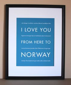 Travel Art, I Love You From Here To Norway, 8x10, Choose Color, Unframed. $20.00, via Etsy.