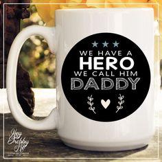 We Have a Hero We Call Him Daddy 15 oz Coffee Mug by HeyShabbyMe