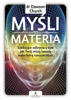 myśli to materia Beautiful Mind, Inspirational Books, Just Do It, Trivia, Awakening, Motivational Quotes, Spirituality, Mindfulness, Wisdom