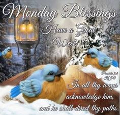 Monday Blessings Have A Great Week! Happy Monday Quotes, Monday Morning Quotes, Good Monday Morning, Good Morning Good Night, Monday Blessings, Good Night Blessings, Morning Blessings, Morning Prayers, Monday Morning Blessing
