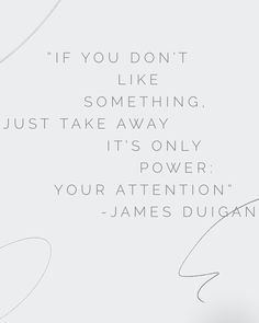 """Live Your Best Life on Instagram: """"Take away your attention, and you take away the only power any material thing in the world has. This is the power of your attention! Give…"""" James Duigan, You Take, Live For Yourself, Life Is Good, I Am Awesome, Motivation, Math, Instagram, Mathematics"""