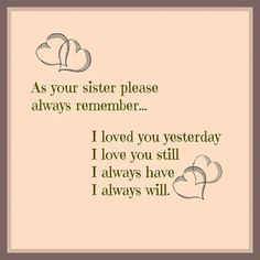 i love you little sister quotes – Love Kawin Brother N Sister Quotes, Little Sister Quotes, I Miss My Sister, Sister Poems, Sister Cards, Missing My Sister Quotes, Sister Sayings, Daughter Poems, Sister Sister