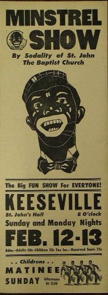 "Original C. 1910 Minstrel Show Broadside   Keeseville New York.  24""X9"" in excellent Condition, professionally framed.                    $495"
