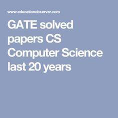GATE solved papers CS Computer Science last 20 years