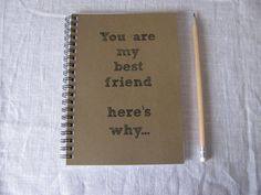 You are my best friend here's why - 5 x 7 journal on Etsy, $6.00