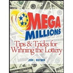 Mega Millions: Tips and Tricks for Winning the Lottery (Kindle Edition)  http://we.kitchendinings.com/we.php?p=B007Q5XRZW  B007Q5XRZW