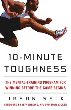 The Amateur Athlete recommends: 10-Minute Toughness (Sports psychology book)