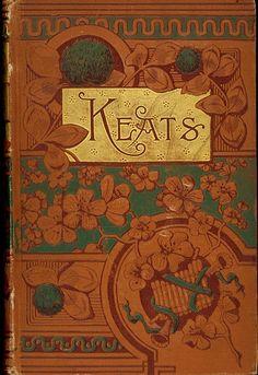 "John Keats "" bright star"" of the English Romantic poets . The Poetical Works Of John Keats , Lovell Co. Book Cover Art, Book Cover Design, Book Design, Book Art, John Keats, Vintage Book Covers, Vintage Books, Old Books, Antique Books"
