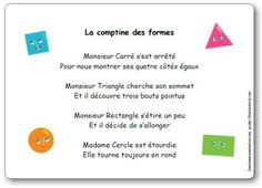 Paroles de La comptine des formes : Monsieur Carré s'est arrêté Pour nous montrer ses quatre côtés égaux. Monsieur Triangle cherche son sommet Math Songs, Preschool Songs, Preschool Printables, Kids Songs, Kindergarten Activities, Teaching Math, Maths, French Songs, French Education