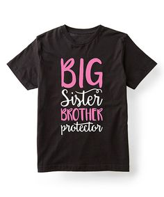 Look at this Black & Pink 'Big Sister Brother Protector' Tee - Girls on #zulily today!