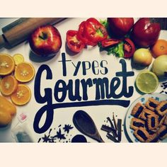 Types gourmet - photo - Type - typography - design - letter - designer - lettering - font - calligraphy - drawing - photography