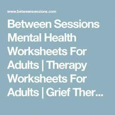 Between Sessions Mental Health Worksheets For Adults Grief Activities, Group Therapy Activities, Anxiety Activities, Mental Health Activities, Mental Health Therapy, Self Care Activities, Mental Health Housing, Counseling Worksheets, Therapy Worksheets