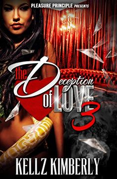 The Deception of Love 3 - Kindle edition by Kellz Kimberly. Literature & Fiction Kindle eBooks @ Amazon.com.
