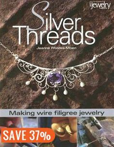 Silver Threads: Making Wire Filigree Jewelry Book by Jeanne Rodes-moen | Trade Paperback | chapters.indigo.ca