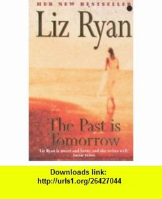 Past Is Tomorrow (9780340768761) Liz Ryan , ISBN-10: 0340768762  , ISBN-13: 978-0340768761 ,  , tutorials , pdf , ebook , torrent , downloads , rapidshare , filesonic , hotfile , megaupload , fileserve