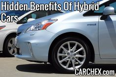 Learn about the hidden benefits of hybrid cars..