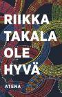 Riikka Takala: Ole hyvä