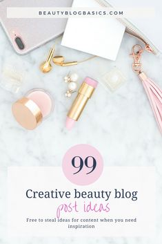 99 beauty blog post ideas for your back pocket that you can whip out whenever you hit that creative block. Save these blog content ideas to your content calendar and you will not run out of things to write about! #bloggingtips #blogging #writingtips