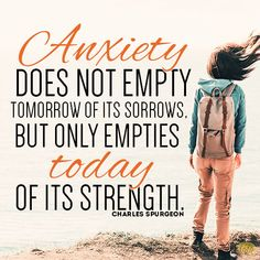 Anxiety empties today of its strength!
