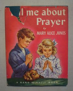 Tell Me About Prayer Mary Alice Jones Dorothy Grider Hardcover 1954 Religion