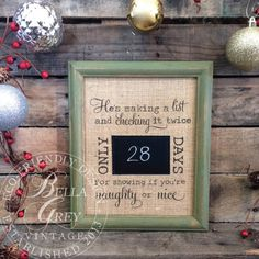 Burlap Christmas Gift - Holiday Gift - Countdown the days until Santa comes with this fun and rustic chalkboard sign! He's making a list and checking it twice. How many more days to show that you're naughty or nice? Countdown print by Bella Grey Vintage
