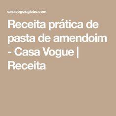 Receita prática de pasta de amendoim - Casa Vogue   Receita
