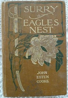 Surry of Eagle's Nest Memoirs of a Staff Officer by John E Cooke 1894 Civil War | eBay