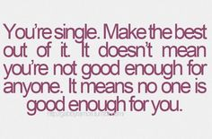 #Relationships #Single #Quotes -- Damn right, sorry but I'm high maintenance with high standards, with no intention of lowering them! Always remember to never settle!
