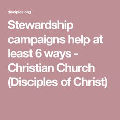 Stewardship campaigns help at least 6 ways - Christian Church (Disciples of Christ)