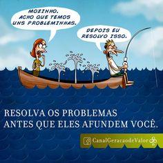 Resolva os problemas antes que eles afundem você.