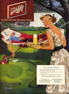 How to pamper a husband. Give him a beer, that should wake him up. Schlitz beer ad Illustrated by Tom Hall, Beer Advertisement, Old Advertisements, Retro Advertising, Vintage Ads, Vintage Posters, Vintage Food, Vintage Humor, Vintage Girls, Vintage Prints