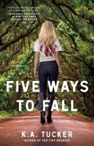Five Ways to Fall by K.A. Tucker  Coming of Age book, contemporary romance book, new adult book, revenge book, romance book