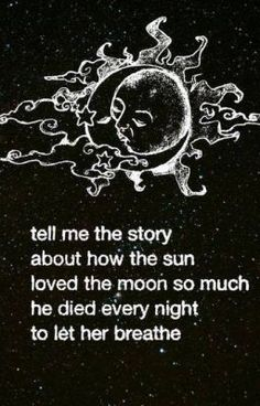 sun and moon not the words, a less busy image no faces. The Words, Moon Quotes, Life Quotes, Moon Poems, Night Quotes, Crush Quotes, You Are My Moon, Sun Moon, Beautiful Words
