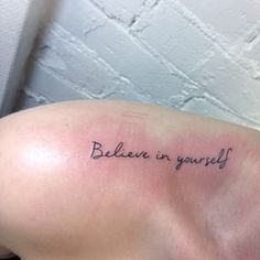 believe in yourself tattoo - Recherche Google