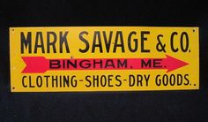 """Antique General Store Advertising Tin Sign Mark Savage Bingham, Me. ~ from """"The Lazy Dog Antique Store"""" shop"""