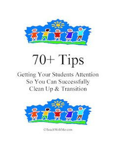 70 Tips For Getting Your Students To Transition & Clean Up
